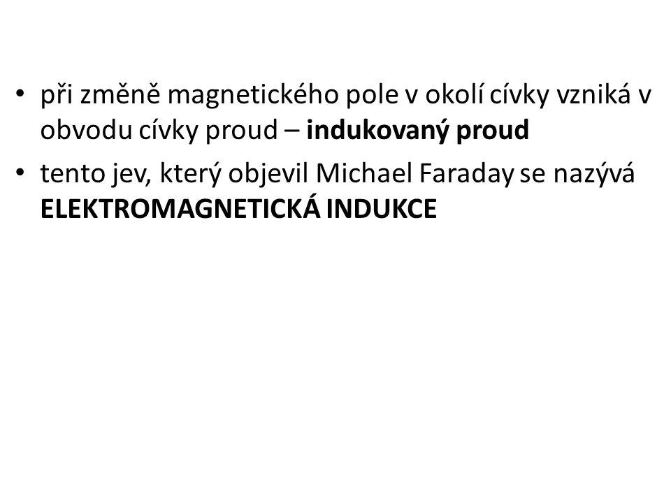 při změně magnetického pole v okolí cívky vzniká v obvodu cívky proud – indukovaný proud tento jev, který objevil Michael Faraday se nazývá ELEKTROMAG