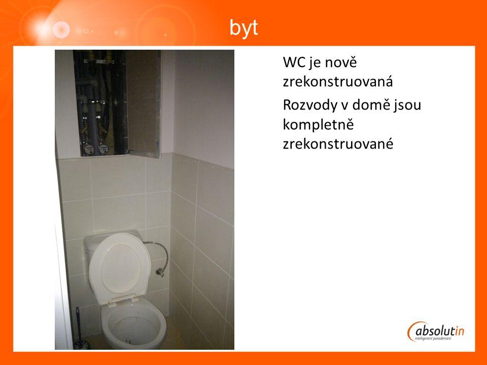 byt WC je nově zrekonstruovaná Rozvody v domě jsou kompletně zrekonstruované