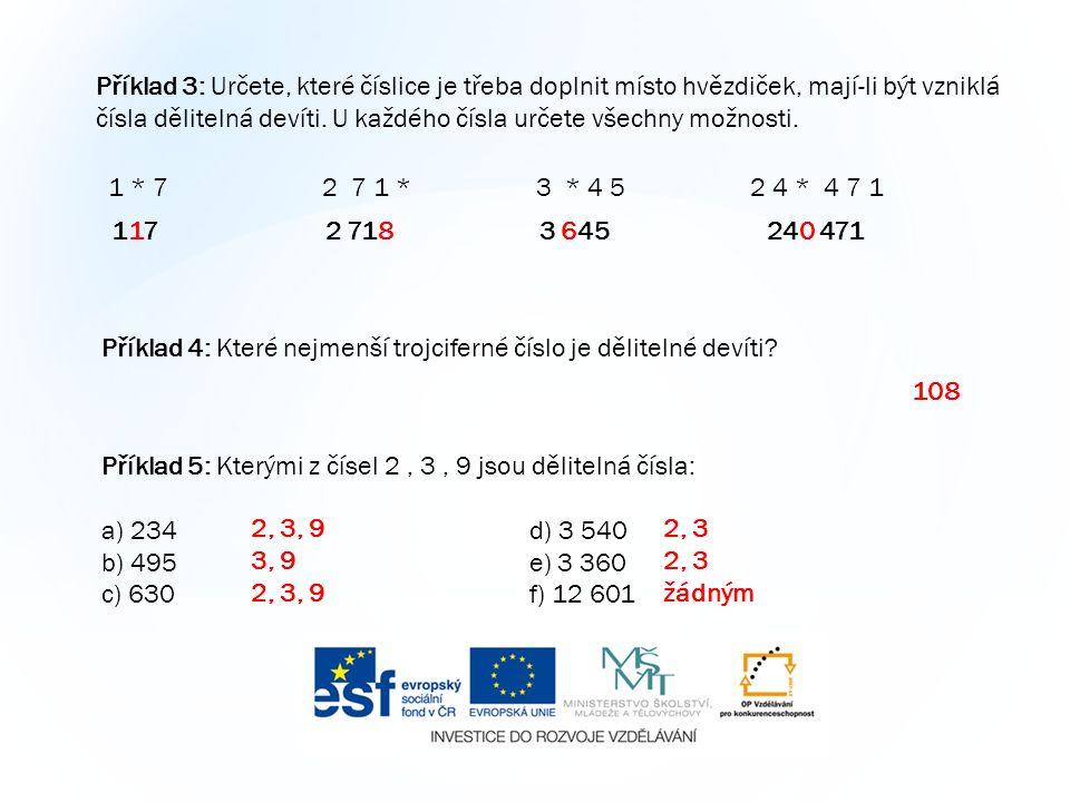 Příklad 3: Určete, které číslice je třeba doplnit místo hvězdiček, mají-li být vzniklá čísla dělitelná devíti.