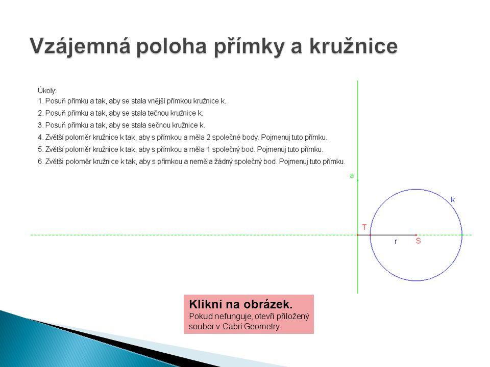 Klikni na obrázek. Pokud nefunguje, otevři přiložený soubor v Cabri Geometry.