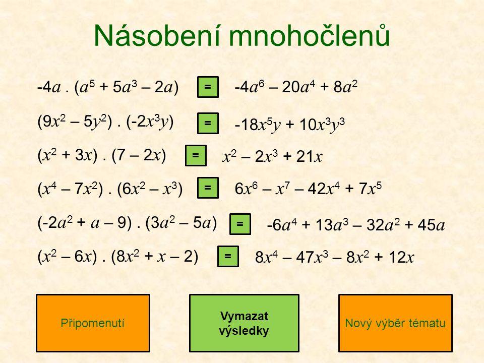 -4 a. ( a 5 + 5 a 3 – 2 a ) (9 x 2 – 5 y 2 ). (-2 x 3 y ) ( x 2 + 3 x ).