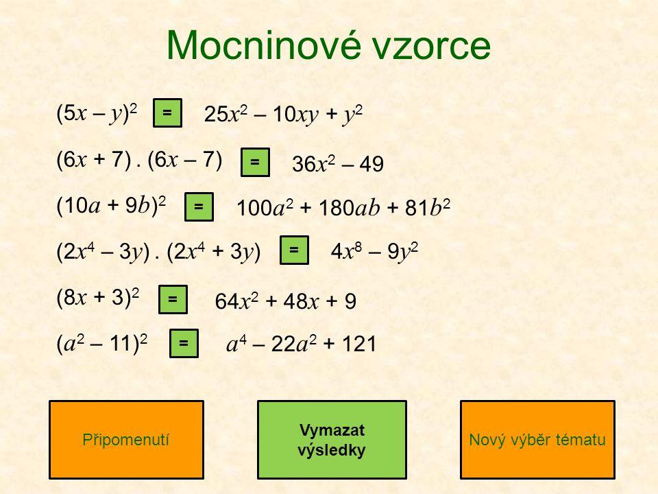 (5 x – y ) 2 (6 x + 7). (6 x – 7) (10 a + 9 b ) 2 (2 x 4 – 3 y ).