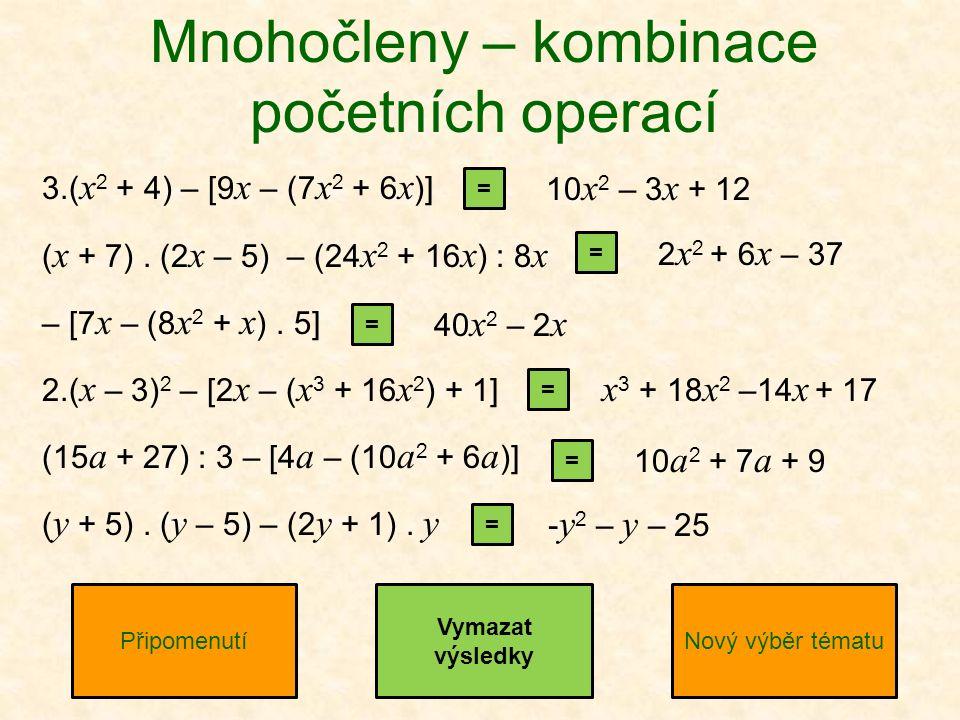 3.( x 2 + 4) – [9 x – (7 x 2 + 6 x )] ( x + 7).