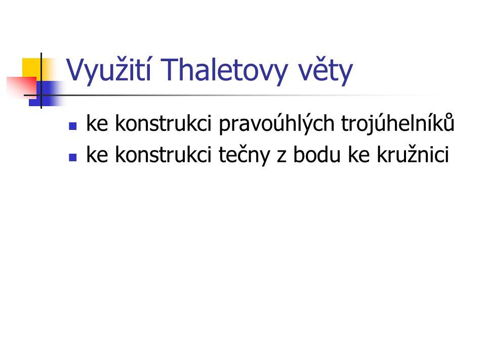 Využití Thaletovy věty ke konstrukci pravoúhlých trojúhelníků ke konstrukci tečny z bodu ke kružnici