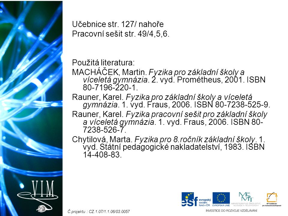 Č.projektu : CZ.1.07/1.1.06/03.0057 Učebnice str.127/ nahoře Pracovní sešit str.