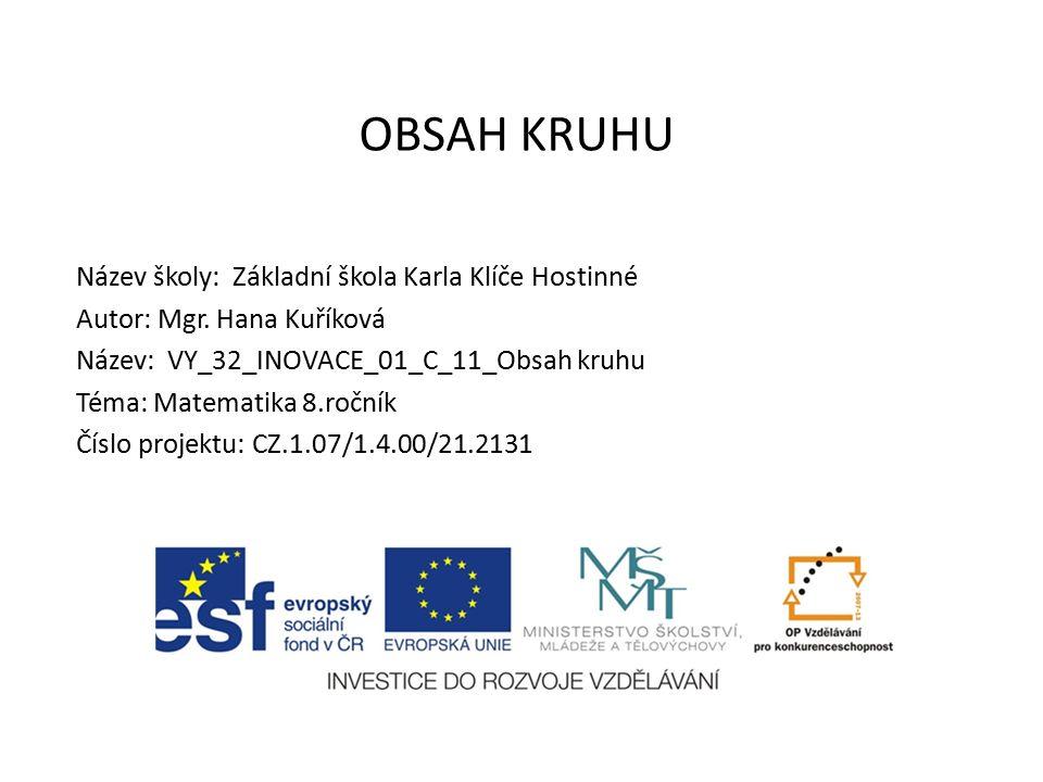 OBSAH KRUHU Název školy: Základní škola Karla Klíče Hostinné Autor: Mgr.