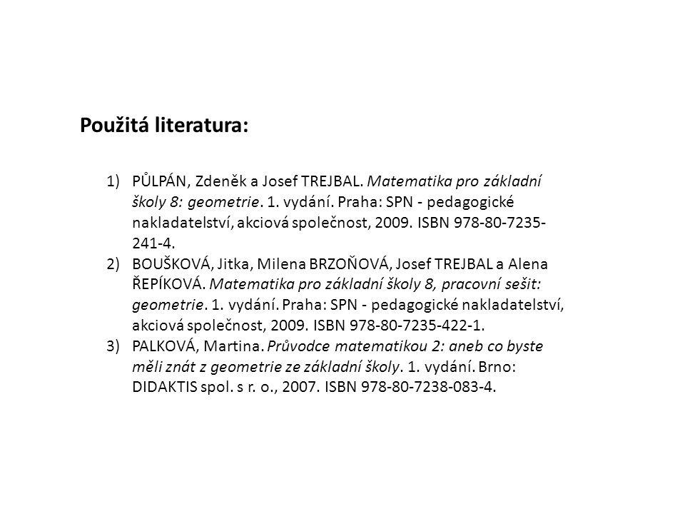 1)PŮLPÁN, Zdeněk a Josef TREJBAL. Matematika pro základní školy 8: geometrie.