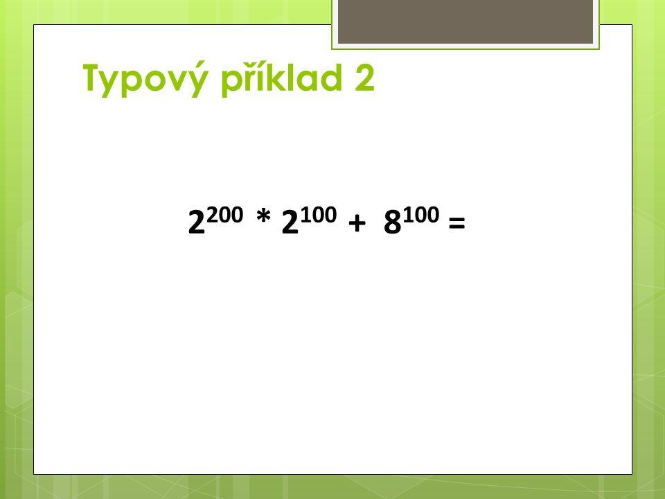 Typový příklad 2 2 200 * 2 100 + 8 100 =
