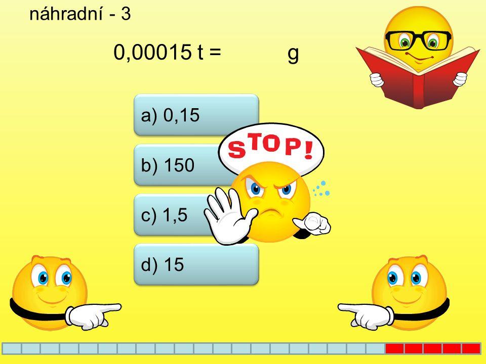 náhradní - 2 a) 0,2 b) 0,02 c) 2 0,02 m = dm d) 0,0022