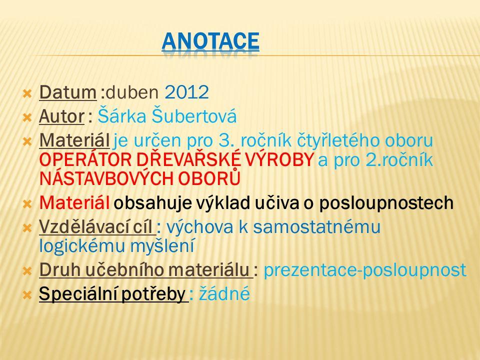  Datum :duben 2012  Autor : Šárka Šubertová  Materiál je určen pro 3.