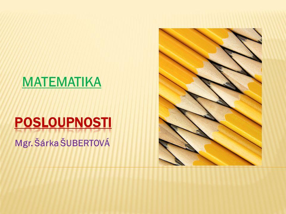 Mgr. Šárka ŠUBERTOVÁ MATEMATIKA