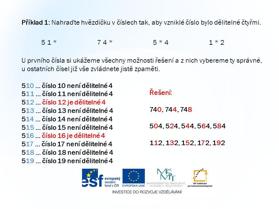 Příklad 1: Nahraďte hvězdičku v číslech tak, aby vzniklé číslo bylo dělitelné čtyřmi.