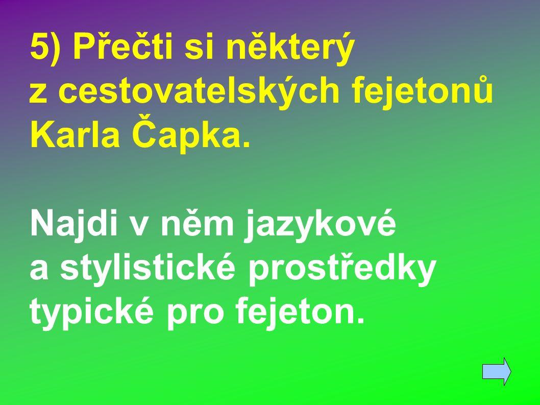 5) Přečti si některý z cestovatelských fejetonů Karla Čapka.
