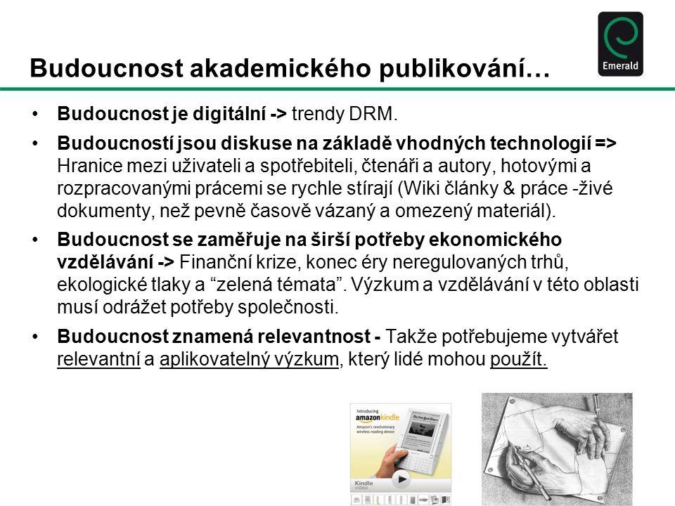 Budoucnost akademického publikování… Budoucnost je digitální -> trendy DRM.