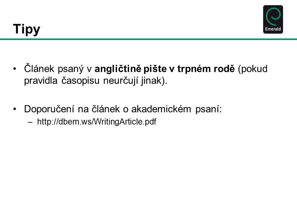 Tipy Článek psaný v angličtině pište v trpném rodě (pokud pravidla časopisu neurčují jinak).