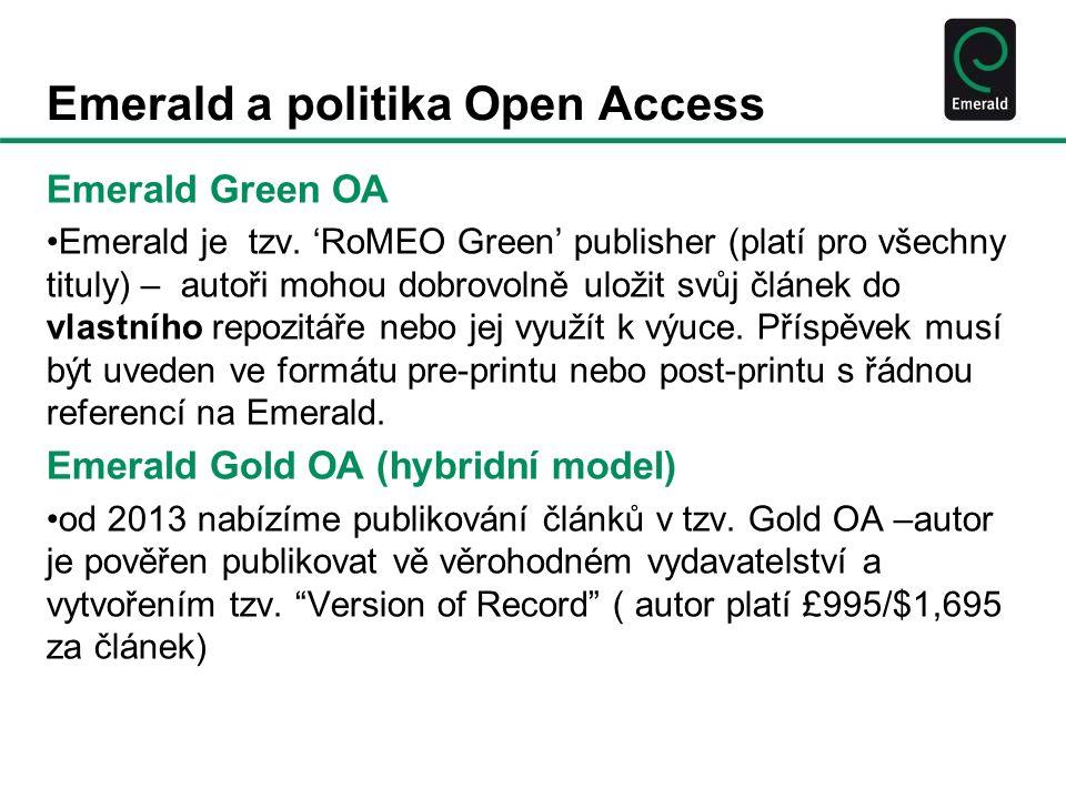 Emerald a politika Open Access Emerald Green OA Emerald je tzv.