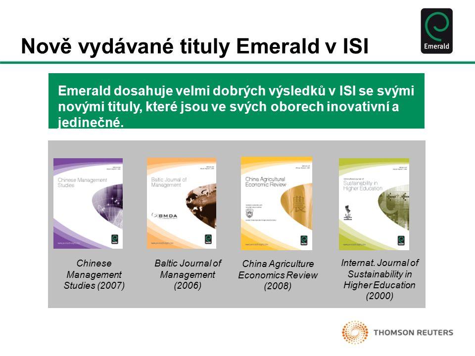 Nově vydávané tituly Emerald v ISI Emerald dosahuje velmi dobrých výsledků v ISI se svými novými tituly, které jsou ve svých oborech inovativní a jedinečné.
