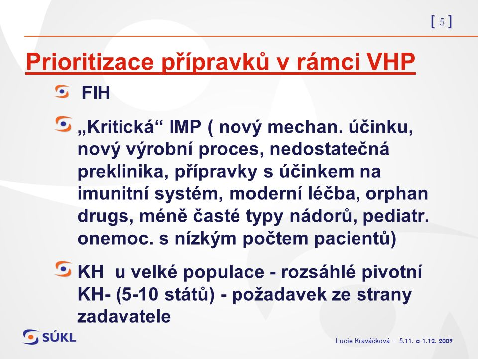 [ 5 ] Lucie Kraváčková - 5.11. a 1.12.