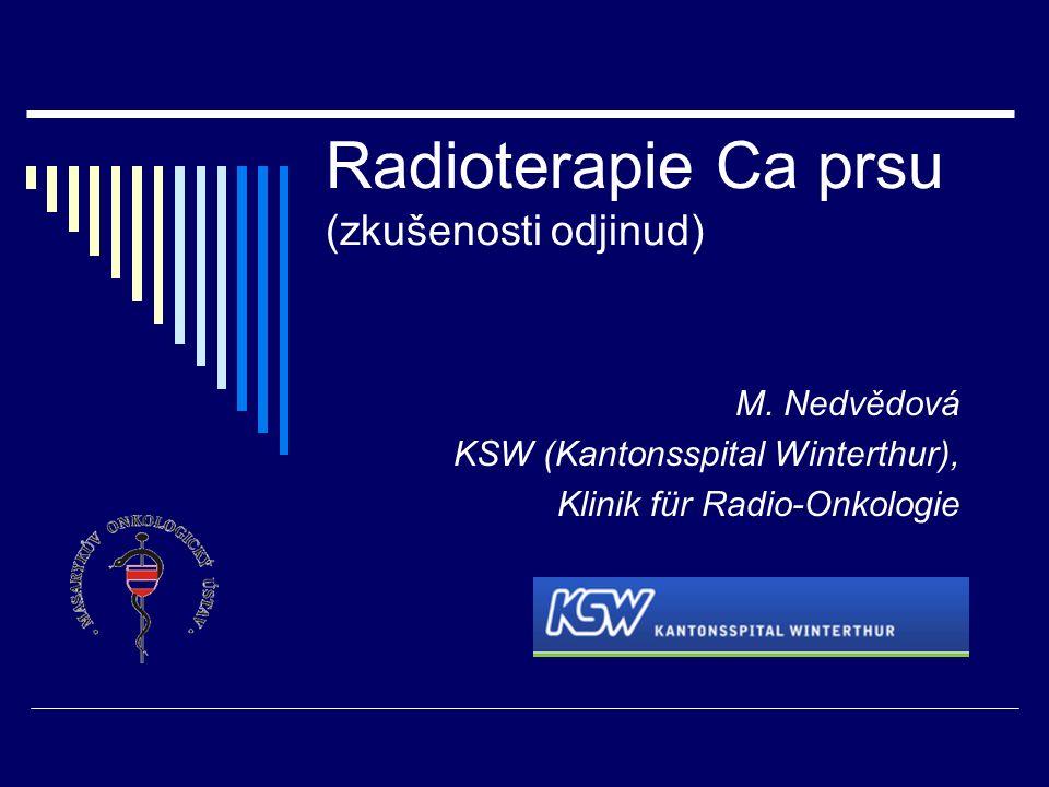 Radioterapie Ca prsu (zkušenosti odjinud) M.