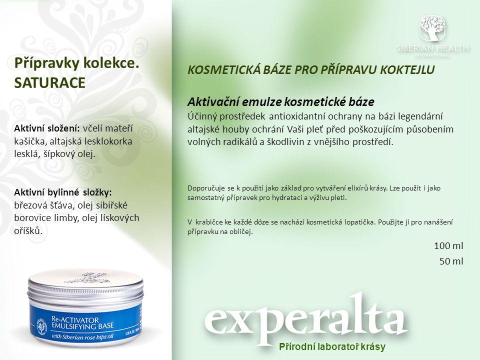 Přípravky kolekce. SATURACE KOSMETICKÁ BÁZE PRO PŘÍPRAVU KOKTEJLU Aktivační emulze kosmetické báze Účinný prostředek antioxidantní ochrany na bázi leg