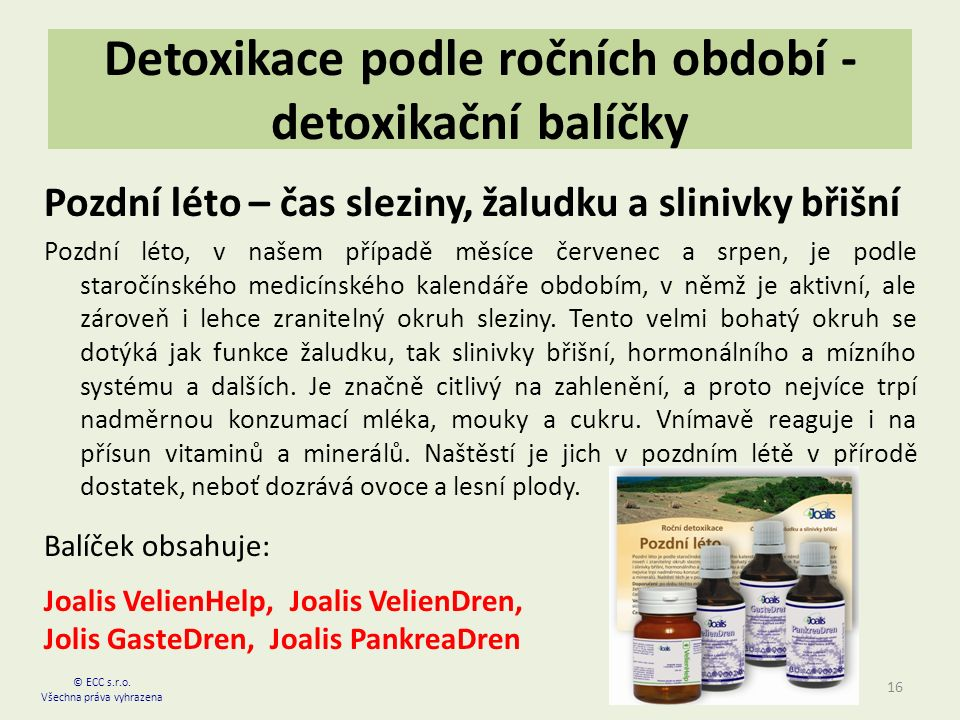 Detoxikace podle ročních období - detoxikační balíčky Pozdní léto – čas sleziny, žaludku a slinivky břišní Pozdní léto, v našem případě měsíce červenec a srpen, je podle staročínského medicínského kalendáře obdobím, v němž je aktivní, ale zároveň i lehce zranitelný okruh sleziny.