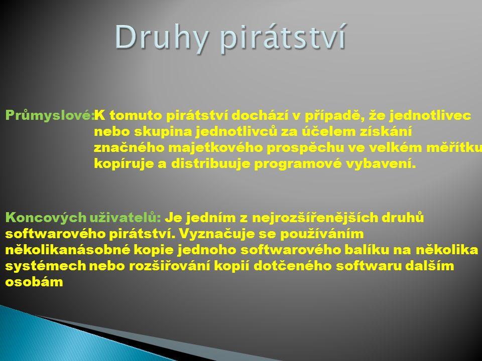 K tomuto pirátství dochází v případě, že jednotlivec nebo skupina jednotlivců za účelem získání značného majetkového prospěchu ve velkém měřítku kopíruje a distribuuje programové vybavení.
