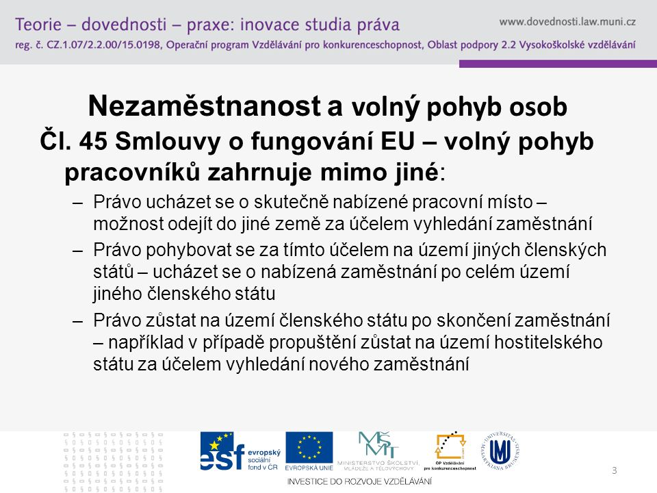 3 Nezaměstnanost a voln ý pohyb osob Čl.