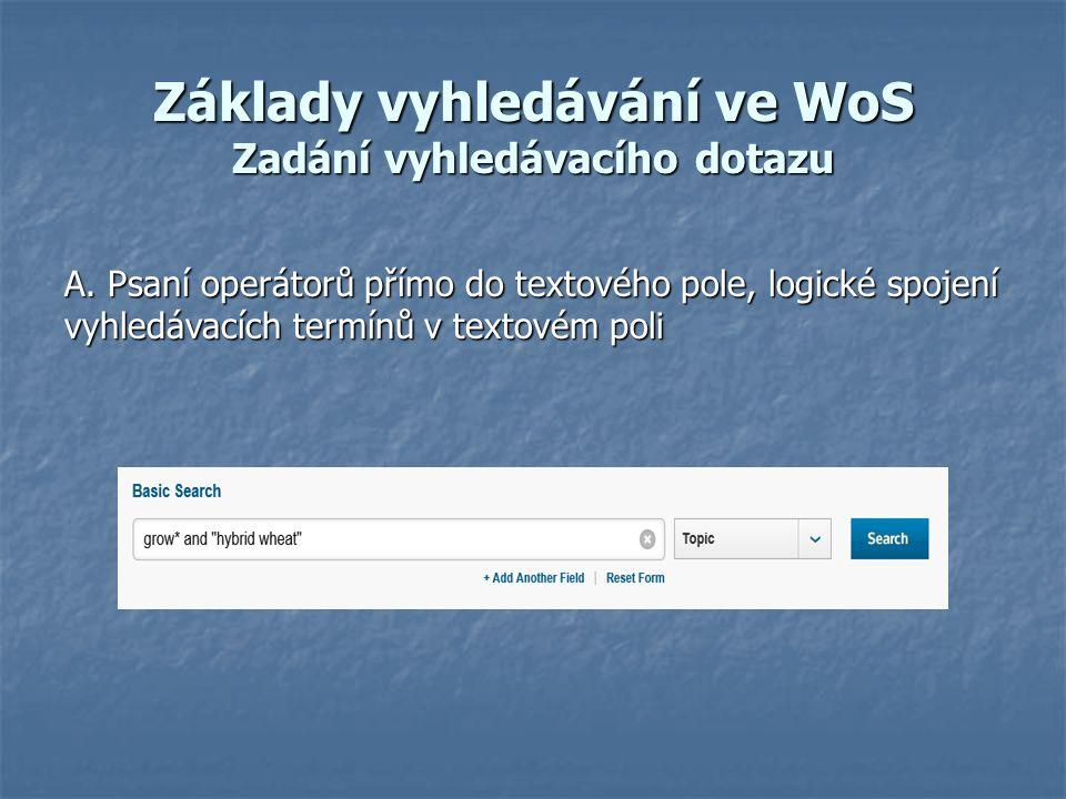 Základy vyhledávání ve WoS Zadání vyhledávacího dotazu A.