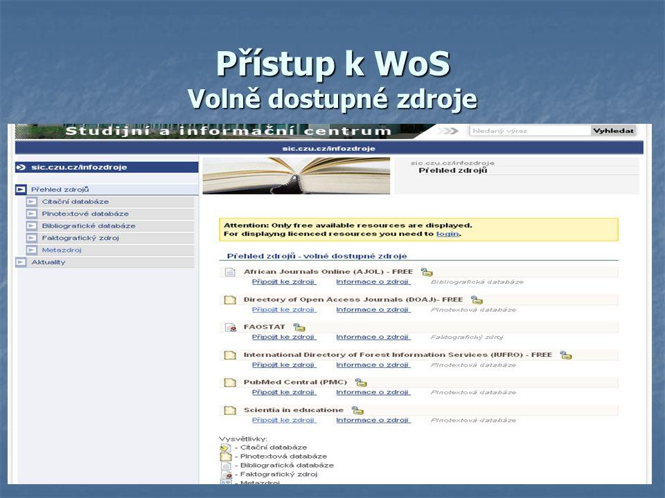 Přístup k WoS Volně dostupné zdroje