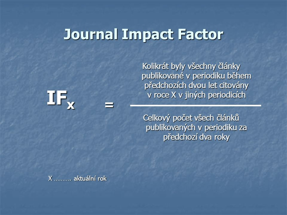 Journal Impact Factor IF x= X ……….