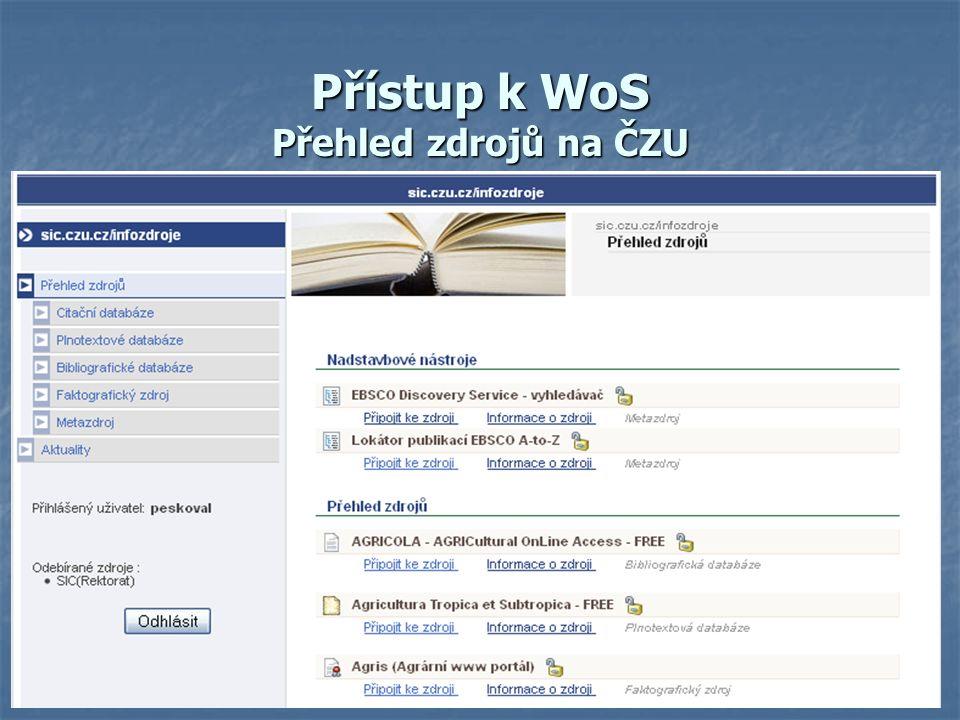 Přístup k WoS Přehled zdrojů na ČZU