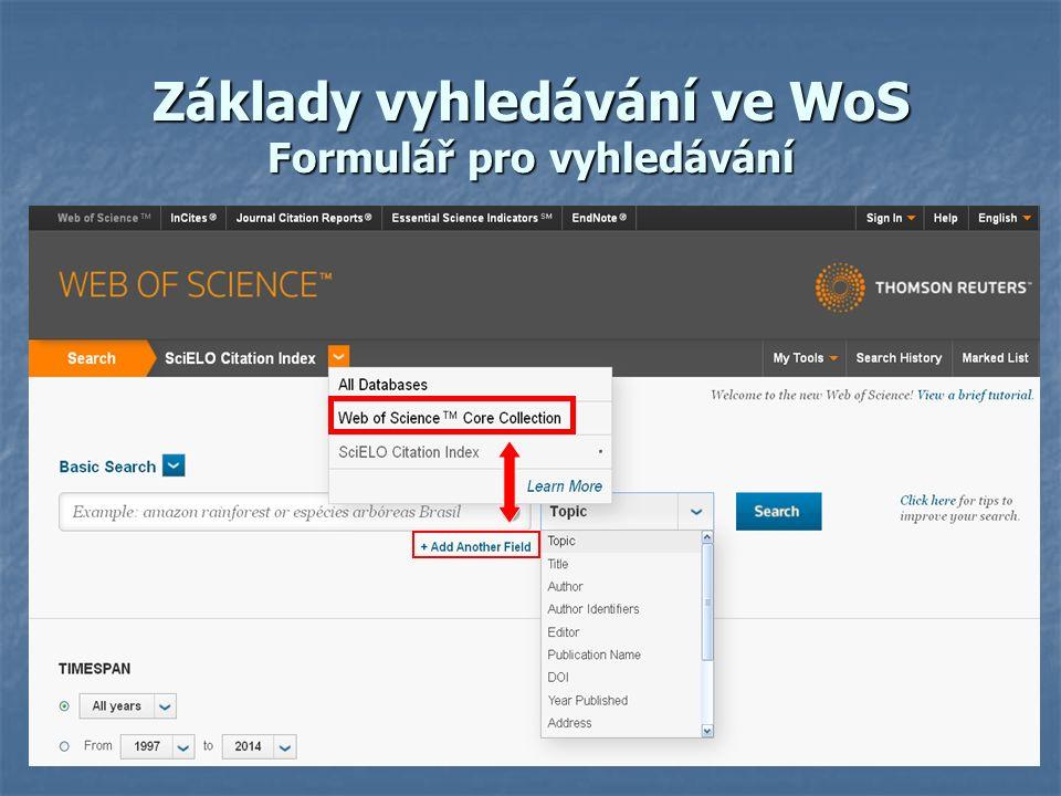 Základy vyhledávání ve WoS Formulář pro vyhledávání