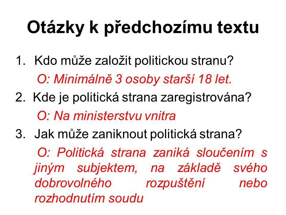 Otázky k předchozímu textu 1.Kdo může založit politickou stranu.