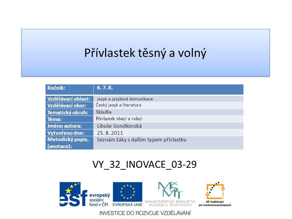 VY_32_INOVACE_03-29 Ročník: 6. 7. 8.