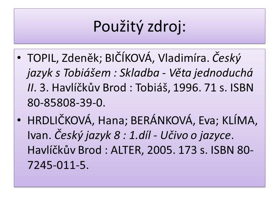 Použitý zdroj: TOPIL, Zdeněk; BIČÍKOVÁ, Vladimíra.