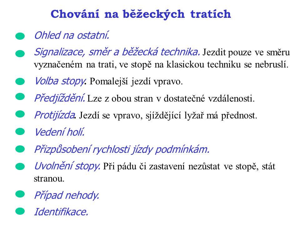 Chování na běžeckých tratích Ohled na ostatní. Signalizace, směr a běžecká technika.