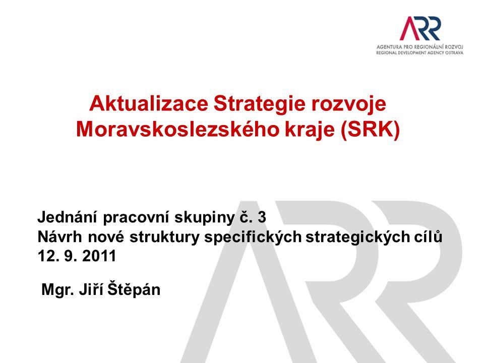 Aktualizace Strategie rozvoje Moravskoslezského kraje (SRK) Jednání pracovní skupiny č.