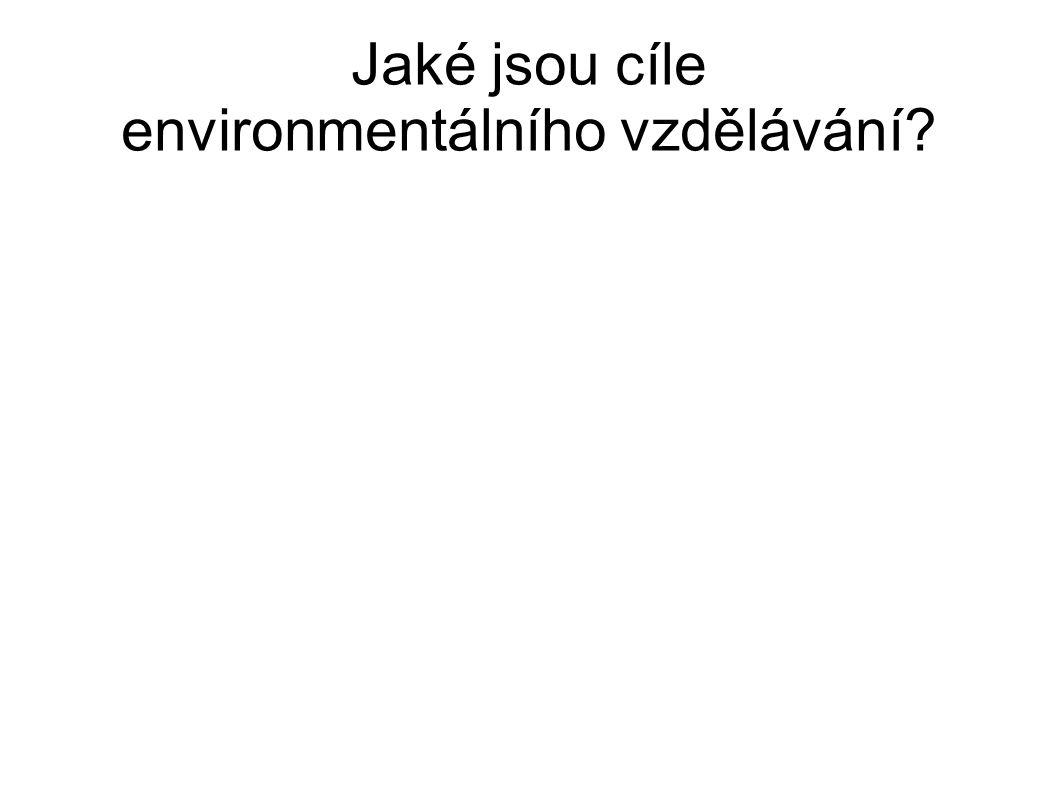 Jaké jsou cíle environmentálního vzdělávání