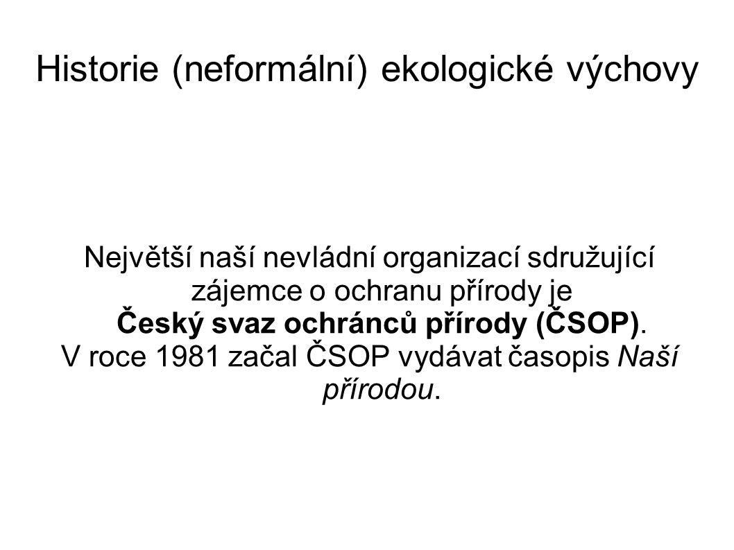Největší naší nevládní organizací sdružující zájemce o ochranu přírody je Český svaz ochránců přírody (ČSOP).