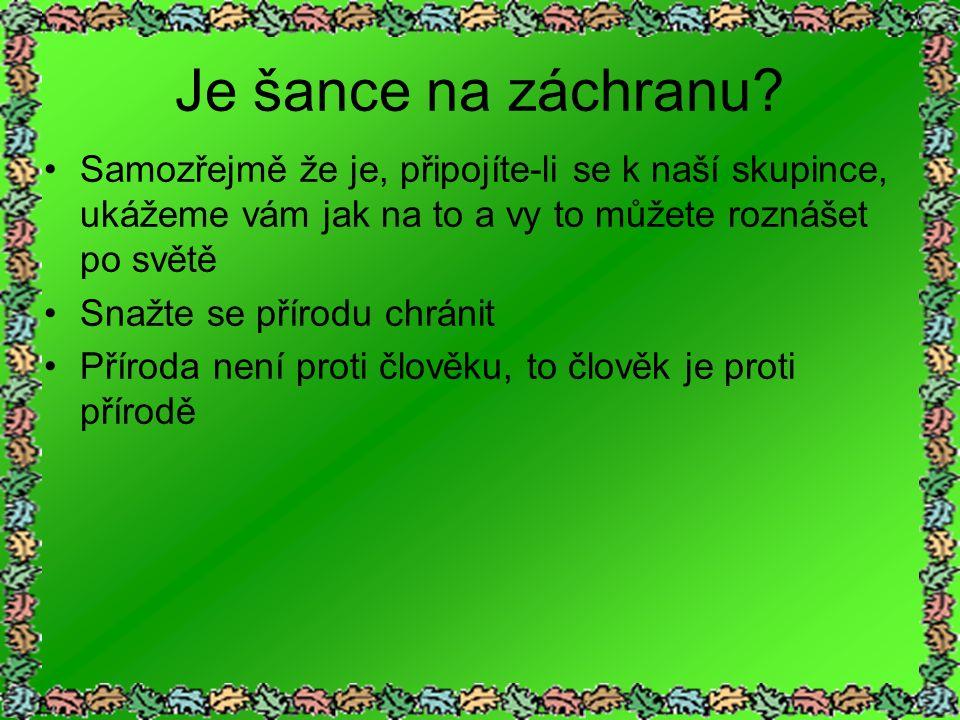 Závěr Děkujeme za shlédnutí prezentace Najdete nás na stránkách:,,biofight.webnode.cz Ahoj a přírodě zdar!