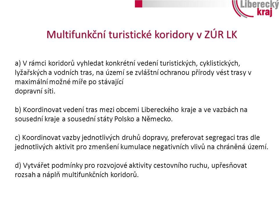 Multifunkční turistické koridory v ZÚR LK a) V rámci koridorů vyhledat konkrétní vedení turistických, cyklistických, lyžařských a vodních tras, na úze