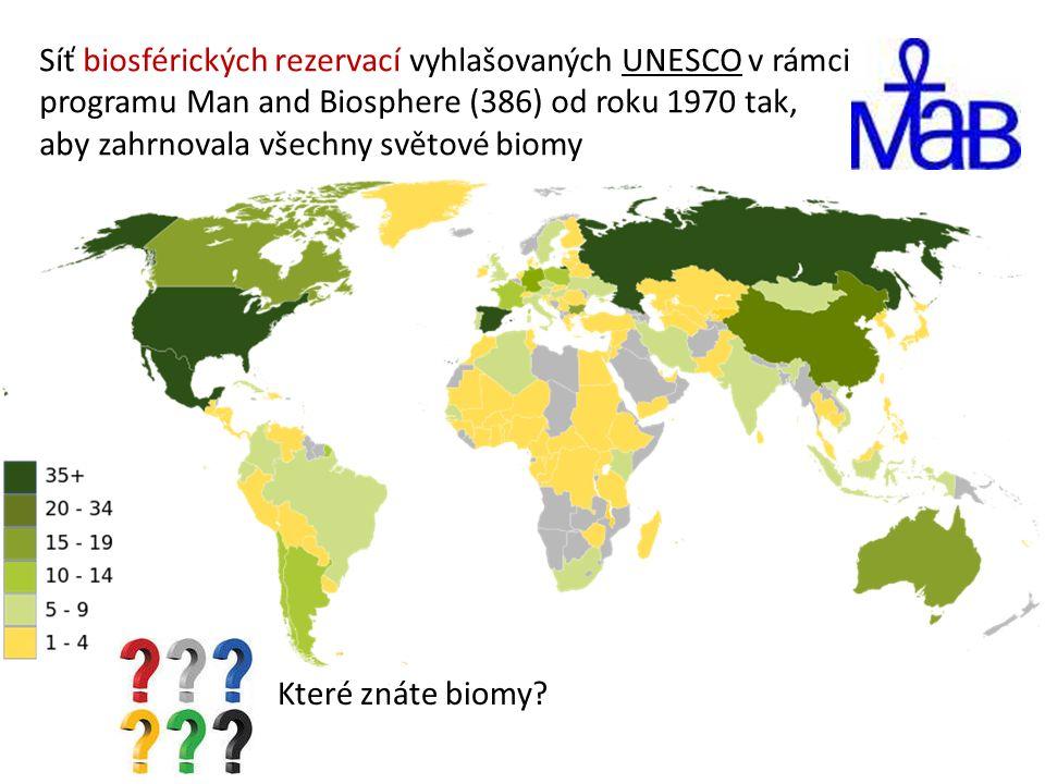 Síť biosférických rezervací vyhlašovaných UNESCO v rámci programu Man and Biosphere (386) od roku 1970 tak, aby zahrnovala všechny světové biomy Které znáte biomy?