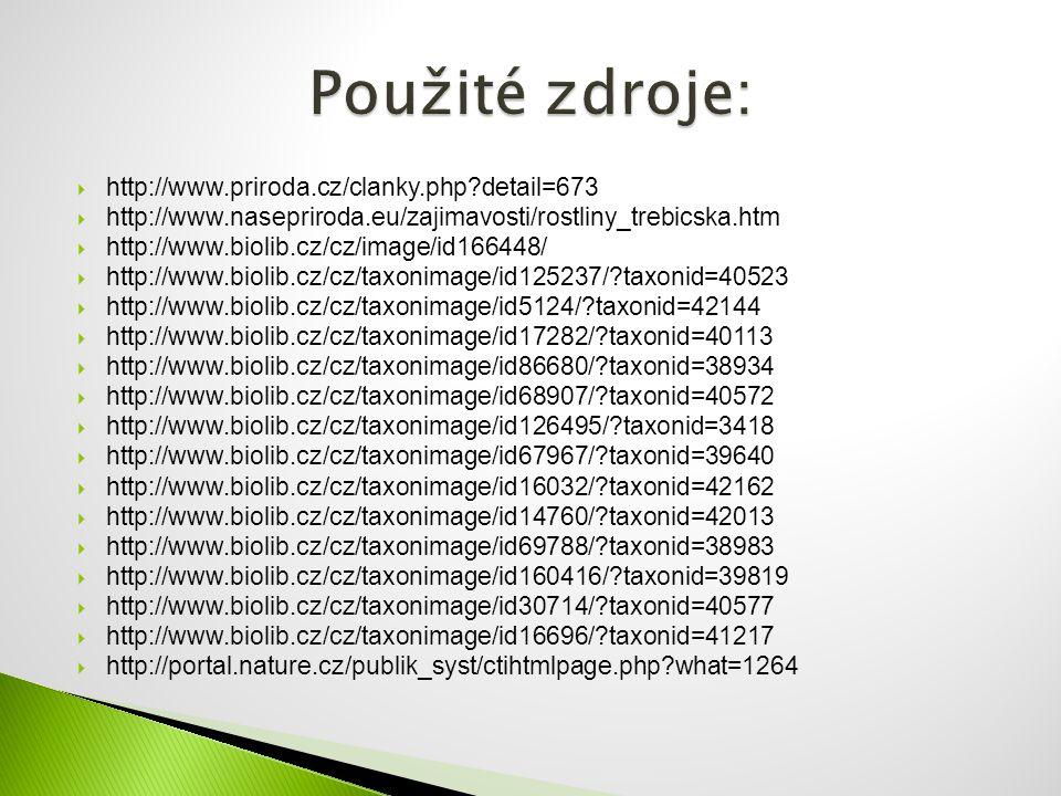  http://www.priroda.cz/clanky.php?detail=673  http://www.nasepriroda.eu/zajimavosti/rostliny_trebicska.htm  http://www.biolib.cz/cz/image/id166448/