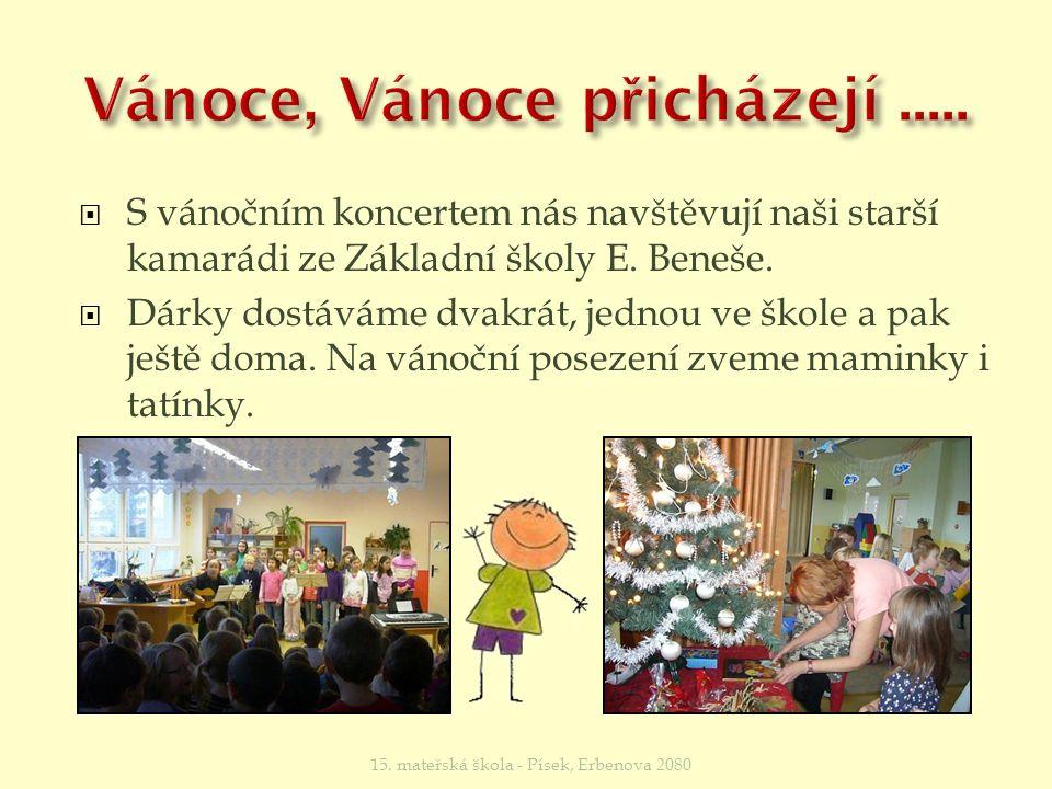  Nejvíce se těšíme na Vánoce.