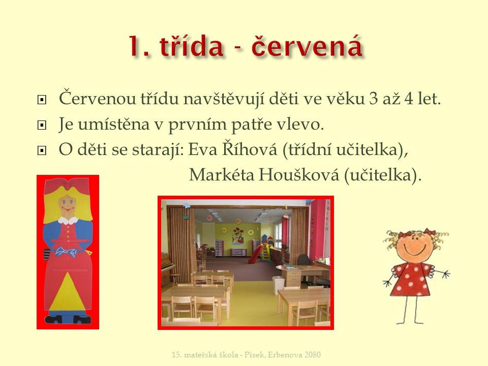  Červenou třídu navštěvují děti ve věku 3 až 4 let.