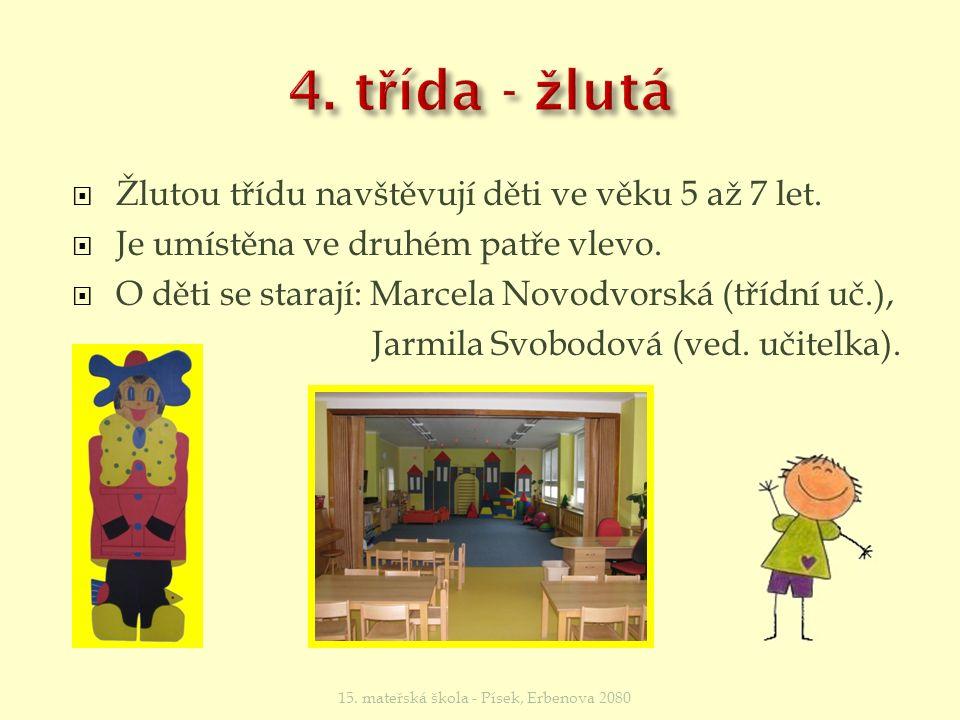  Žlutou třídu navštěvují děti ve věku 5 až 7 let.