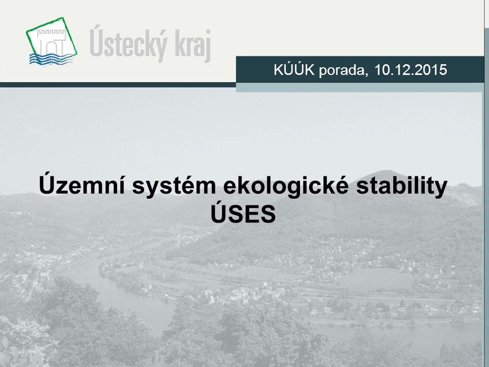 Územní systém ekologické stability ÚSES KÚÚK porada, 10.12.2015