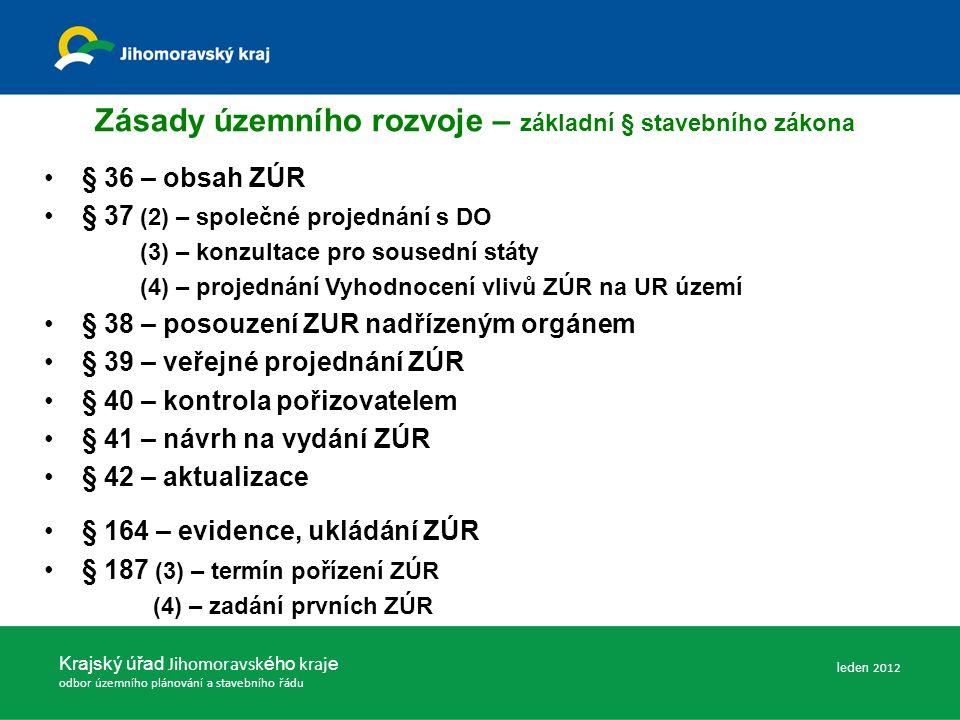 Průběh pořizování ZÚR JMK Krajský úřad Jihomoravsk ého kraj e odbor územního plánování a stavebního řádu 1.