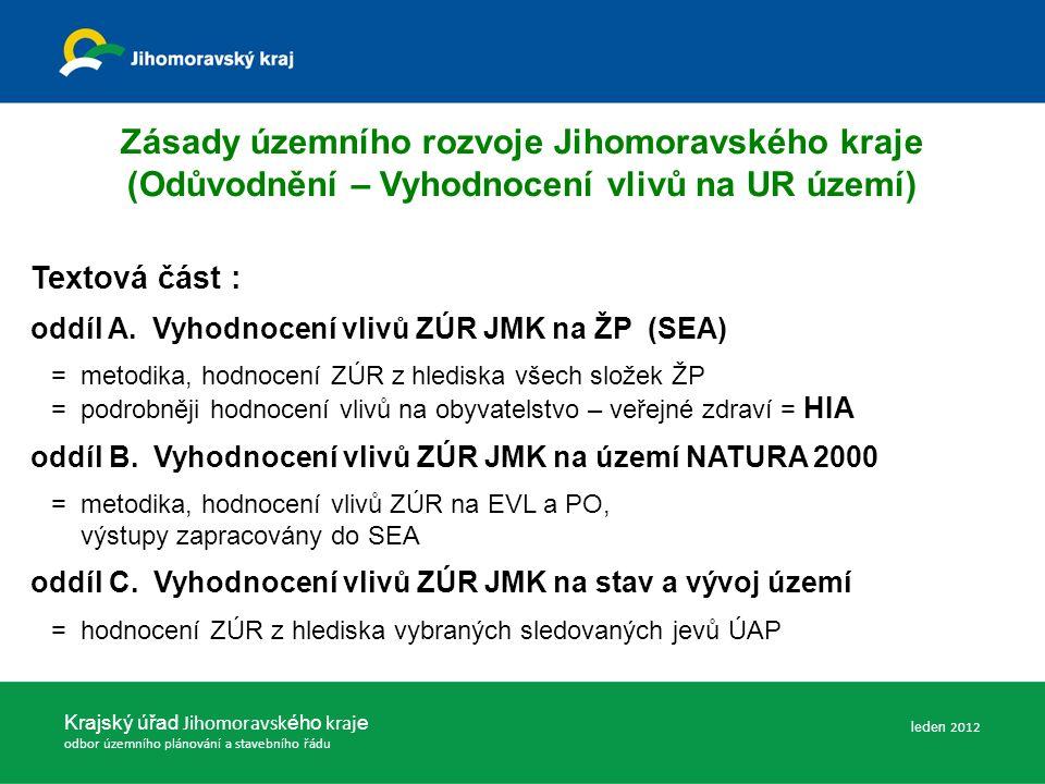 Zásady územního rozvoje Jihomoravského kraje (Odůvodnění – Vyhodnocení vlivů na UR území) Textová část : oddíl A.