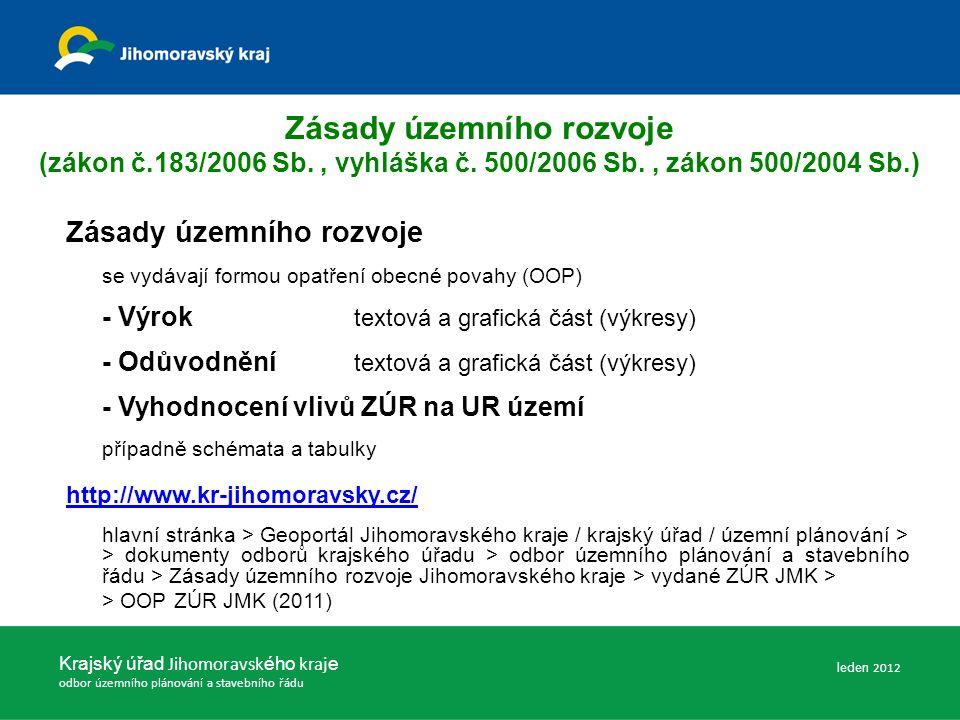 Krajský úřad Jihomoravsk ého kraj e odbor územního plánování a stavebního řádu prosinec 2011